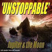Unstoppable by Jupiter