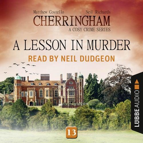 A Lesson in Murder - Cherringham - A Cosy Crime Series: Mystery Shorts 13 (Unabridged) von Matthew Costello, Neil Richards