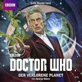 Doctor Who: Der verlorene Planet (Ungekürzt) von George Mann