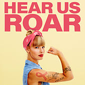 Hear Us Roar by Various Artists