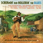 Play & Download Screamin' and Hollerin' the Blues by Various Artists | Napster