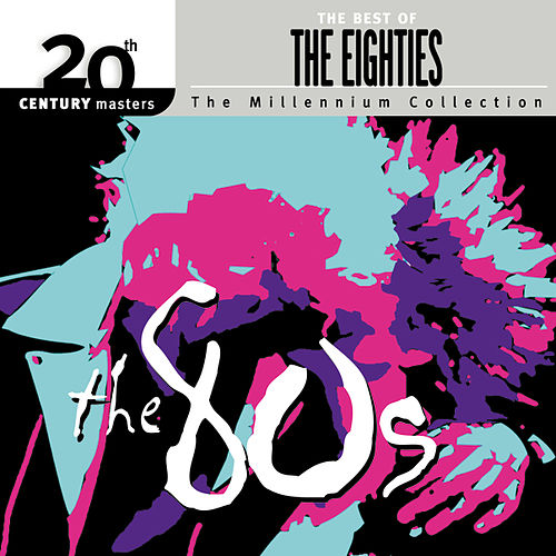 Play & Download 20th Century Masters: Best Of The 80's... by Various Artists | Napster