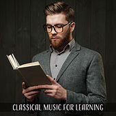 Classical Music for Learning  - The Best Classical Compilation, Music for Study, Reading Background by Studying Music