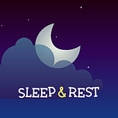 Sleep & Rest – Classical Music for Relax Time Before Sleep, Cure Insomnia, Restful Sleep, Deep Sleep by Classical Sleep Music