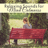 Relaxing Sounds for Mind Calmness – Soft Sounds, Easy Listening, Peaceful Beats, Stress Relieve, Healing Therapy by Calming Sounds