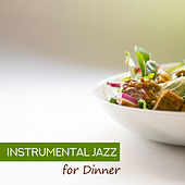 Instrumental Jazz for Dinner – Jazz Cafe, Pure Relax, Smooth Jazz to Calm Down, Coffee Talk by Chilled Jazz Masters