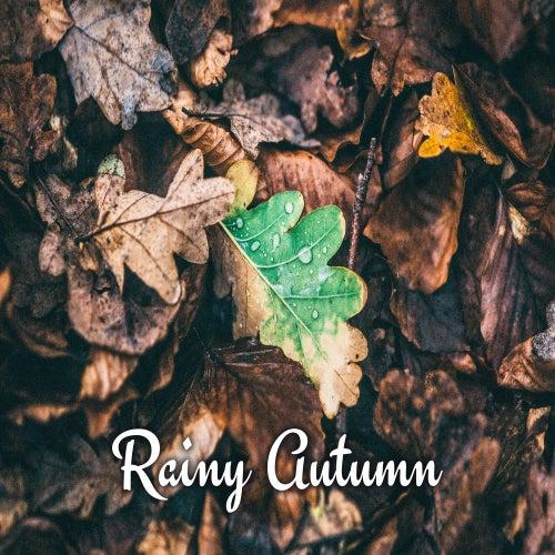 Rainy Autumn – Melancholy Jazz, Ambient Music, Instrumental, Jazz Hits 2017 by Jazz for A Rainy Day