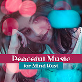 Peaceful Music for Mind Rest – Easy Listening, Stress Relief, Mind Relaxation, Healing Therapy by Sounds of Nature Relaxation