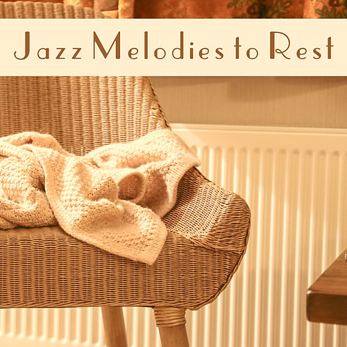 Jazz Melodies to Rest – Calm Down with Jazz Sounds, Smooth Jazz Music, Piano Lounge, Instrumental Jazz by Smooth Jazz Park
