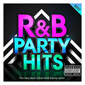 R&B Party Hits 2017 – The Very Best Urban RnB Dance Jams by Various Artists