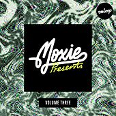 Moxie Presents Volume Three by Various Artists