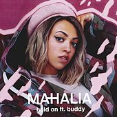 Hold On (feat. Buddy) by Mahalia