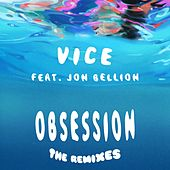 Obsession (feat. Jon Bellion) (The Remixes) by Vice