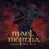 Damned When Dead by Mael Mórdha