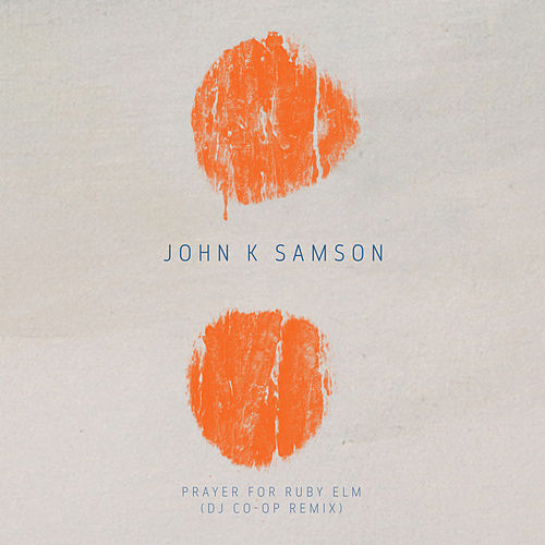 Prayer For Ruby Elm (DJ Co-Op Remix) by John K. Samson