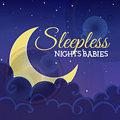 Sleepless Nights Babies – Relaxing Music for Babies, Classical Lullabies Compilation, Calm Down Before Sleep by Rockabye Lullaby