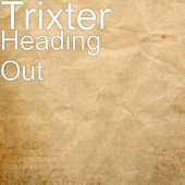 Heading Out by Trixter
