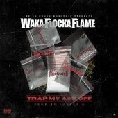 Trap My Ass Off von Waka Flocka Flame