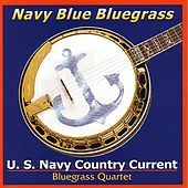 Play & Download Navy Blue Bluegrass by U.S. Navy Country Current... | Napster
