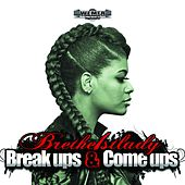 Breakups & Comeups by Bre the 1st lady