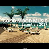 Good Mood Music Essentials 2017 by Various Artists