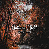 Autumn Night with Jazz – Relaxing Jazz, Essential Melodies, Ambient Music, Piano Music by Unspecified