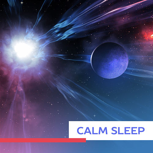 Calm Sleep – Soft Melodies to Bed, Restful Sleep, Calm Down, Relax, Goodnight by Soothing Sounds