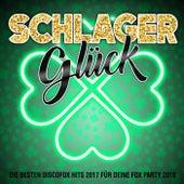 Schlager Glück - Die besten Discofox Hits 2017 für deine Fox Party 2018 by Various Artists