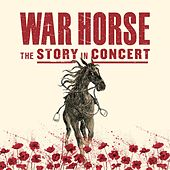 War Horse - The Story in Concert (Live) by Various Artists