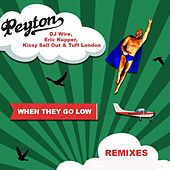 When They Go Low (Remixes) by Peyton