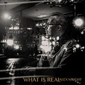 What Is Real by Alex Wright
