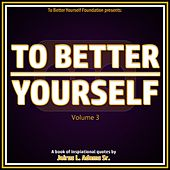 To Better Yourself (Volume 3):  A Book of Inspirational Quotes by Pollie Pop