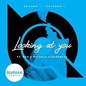 Looking at You (Bluroom Series) by Bex
