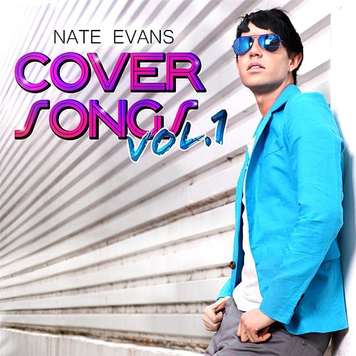 "Nate Evans: ""Cover Songs, Vol. 1"""
