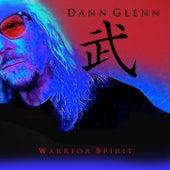 Warrior Spirit by Dann Glenn