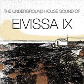 The Underground House Sound of Eivissa, Vol. 9 by Various Artists