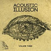 Acoustic Illusion, Vol. 3 by Various Artists