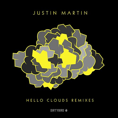 Hello Clouds Remixes - EP by Justin Martin