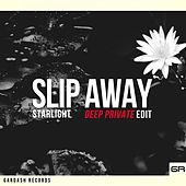 Slip Away (Deep Private Edit) by Starlight