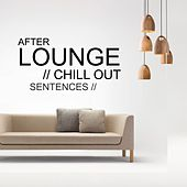 After Lounge: Chill Out Sentences - EP by Various Artists