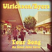 Your Song by Ulricksen Byers