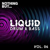 Nothing But... Liquid Drum & Bass, Vol. 6 - EP by Various Artists