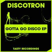 Gotta Go Disco - Single by Discotron
