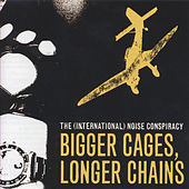 Play & Download Bigger Cages, Longer Chains by The (International) Noise Conspiracy | Napster