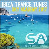 Ibiza Trance Tunes Sky Academy 2017 - EP by Various Artists