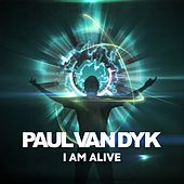 I Am Alive by Paul Van Dyk