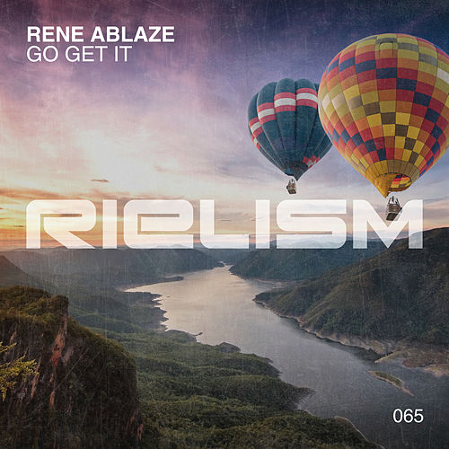 Go Get It de Rene Ablaze