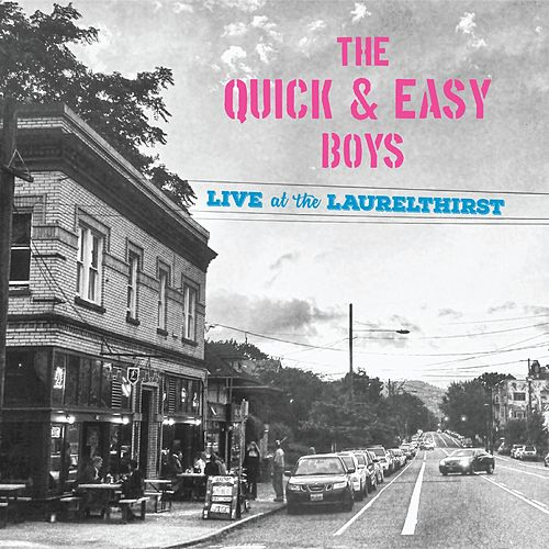Live at the Laurelthirst by Quick