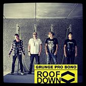 Grunge Pro Bono by Roof Down