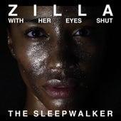 The Sleepwalker by Zilla